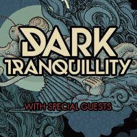 DARK TRANQUILLITY, Special Guests - Билети ©