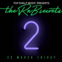 THE R&B SECRETS 2 by TOP SHELF MUSIC - Билети ©