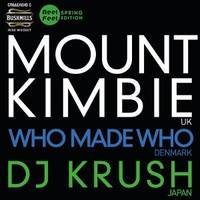 Mount Kimbie, Who Made Who, DJ KRUSH - Билети ©