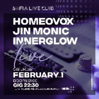 HOMEOVOX, JIN MONIC & INNERGLOW LIVE - Билети ©