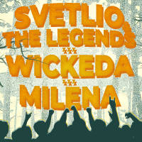 Svetlio & The Legends x Wickeda x Milena - Билети ©
