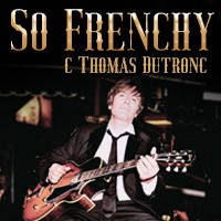 So Frenchy с Thomas Dutronc - Билети ©