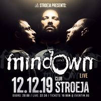 Stroeja представя: MINDOWN - Билети ©