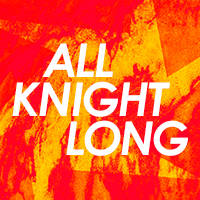 MARK KNIGHT/ ALL KNIGHT LONG - Билети ©