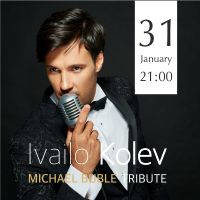 MICHAEL BUBLE Tribute by IVAILO KOLEV - Билети ©